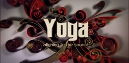 ~ Yoga : Aligning to the Source…