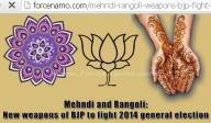 Innovative campaign: Using Rangoli/Kolam and Mehandi/Heena with party symbol everywhere in city for promotion