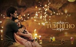 ~  Tum Hi Ho….becomes new Love Anthem ofworld